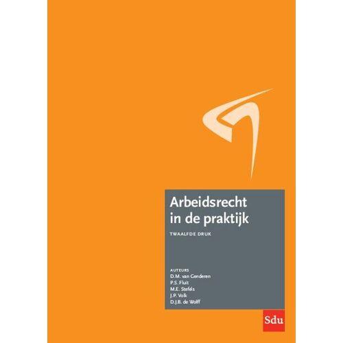 Arbeidsrecht in de praktijk. - D.J.B. de Wolff (ISBN: 9789012405935)