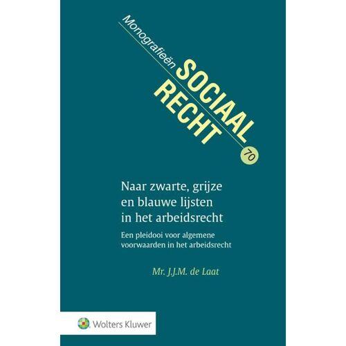 Naar zwarte, grijze en blauwe lijsten in het arbeidsrecht - J.J.M. de Laat (ISBN: 9789013139686)