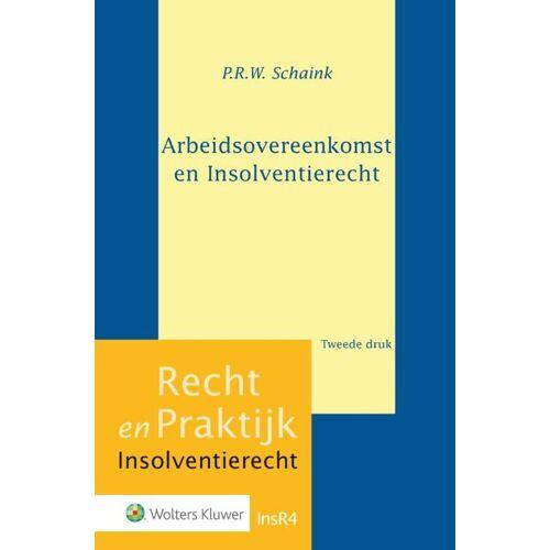 Arbeidsovereenkomst en insolventierecht - P.R.W. Schaink (ISBN: 9789013141269)