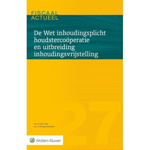 De Wet inhoudingsplicht houdstercoöperatie en uitbreiding inhoudingsvrijstelling - D.R. Post, J. Schoenmaeckers (ISBN: 9789013146776)