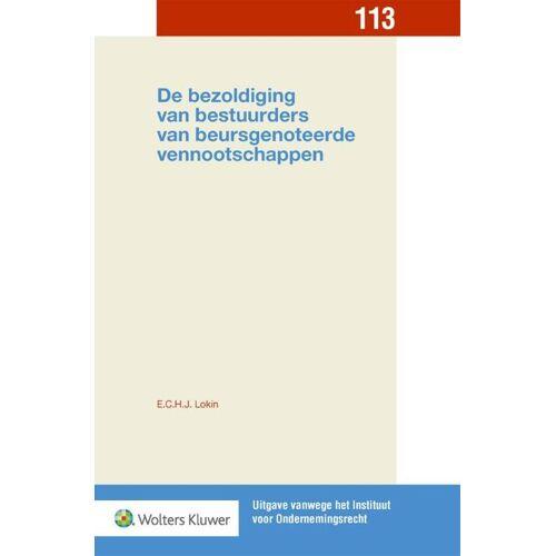 De bezoldiging van bestuurders van beursgenoteerde vennootschappen - E.C.H.J. Lokin (ISBN: 9789013150384)