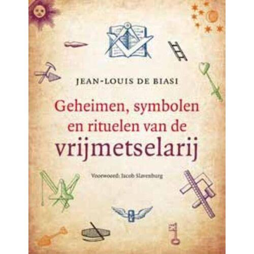 Geheimen, symbolen en rituelen van de vrijmetselarij - Jean-Louis de Biasi (ISBN: 9789020205244)