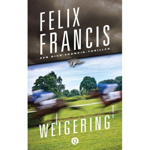 Weigering - Felix Francis (ISBN: 9789021400587)