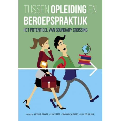 Tussen opleiding en beroepspraktijk - Arthur Bakker (ISBN: 9789023253754)