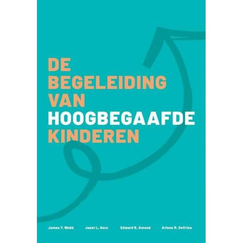 De begeleiding van hoogbegaafde kinderen - Arlene R. Devries (ISBN: 9789023257240)