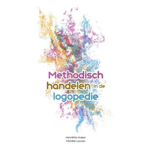 Methodisch handelen in de logopedie - Henriëtte Kuiper, Michêlle Lacroix (ISBN: 9789023257660)