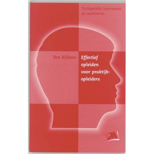 Effectief opleiden voor praktijkopleiders - T. Rijkers (ISBN: 9789024414222)