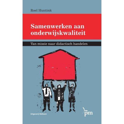 Samenwerken aan onderwijskwaliteit - Roel Huntink (ISBN: 9789024418626)