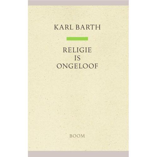 Religie is ongeloof - Karl Barth (ISBN: 9789024444182)