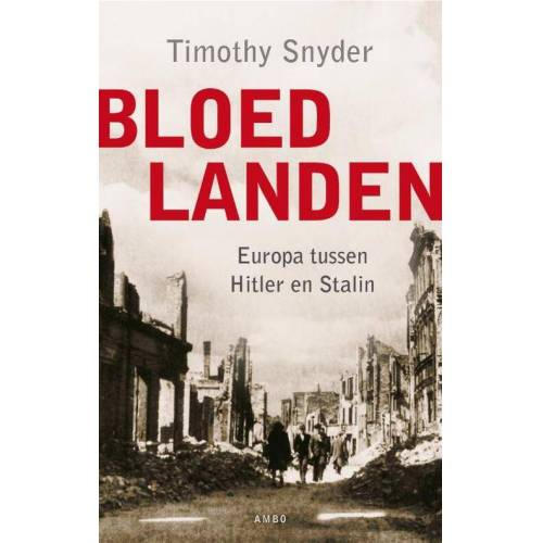 Bloedlanden - Timothy Snyder (ISBN: 9789026325366)