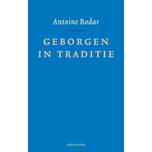 Geborgen in traditie - Antoine Bodar (ISBN: 9789026337536)
