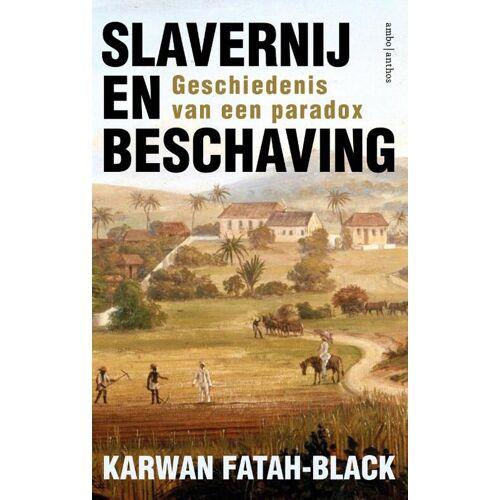 Slavernij en beschaving - Karwan Fatah-Black (ISBN: 9789026355028)