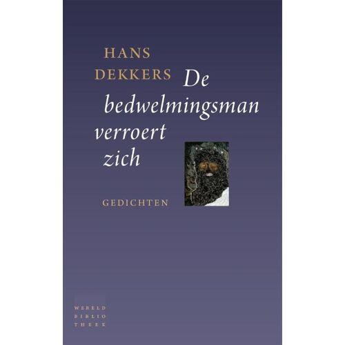 De bedwelmingsman verroert zich - Hans Dekkers (ISBN: 9789028427662)