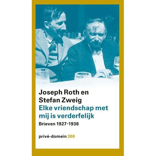 Elke vriendschap met mij is verderfelijk - Joseph Roth, Stefan Zweig (ISBN: 9789029517232)