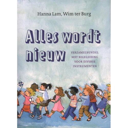 Alles wordt nieuw - Hanna Lam, Wim ter Burg (ISBN: 9789029720984)
