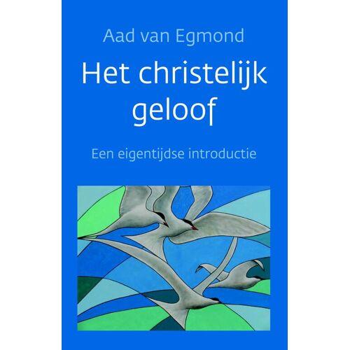 Het christelijk geloof - Aad van Egmond (ISBN: 9789029728140)