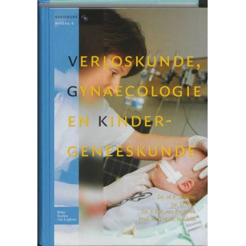 Verloskunde, gynaecologie en kindergeneeskunde - (ISBN: 9789031349746)