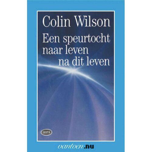 Speurtocht naar leven na dit leven - C. Wilson (ISBN: 9789031501274)