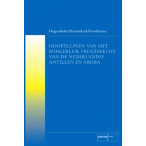 Hoofdlijnen Nederlands burgerlijk procesrecht van de Nederlandse Antillen en Aruba - L. Groefsema (ISBN: 9789035241480)