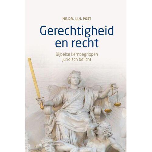 Gerechtigheid en recht - J.J.H. Post (ISBN: 9789043532259)