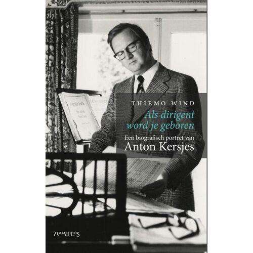 Als dirigent word je geboren - Thiemo Wind (ISBN: 9789044640632)