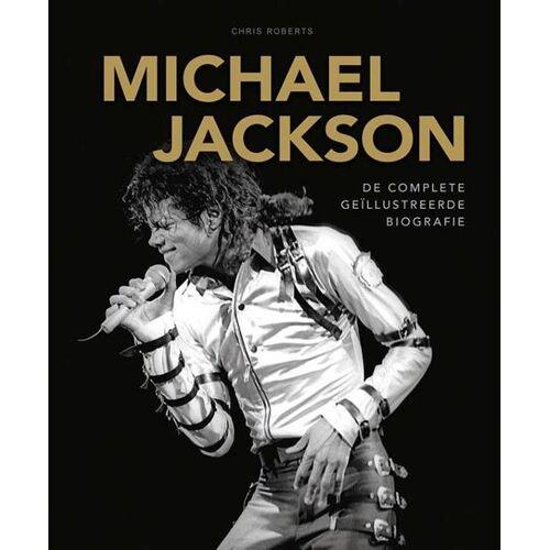 Michael Jackson De complete geïllustreerde biografie - Chris Roberts (ISBN: 9789044755077)