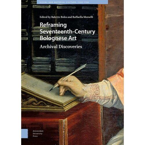 Reframing Seventeenth-Century Bolognese Art - (ISBN: 9789048537556)