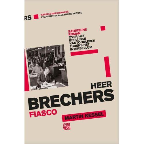 Heer Brechers fiasco - Martin Kessel (ISBN: 9789048841547)