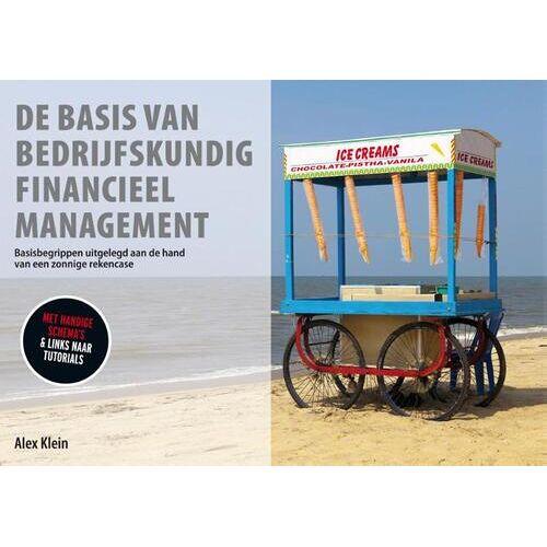 De basis van bedrijfskundig financieel management - Alex Klein (ISBN: 9789051799873)