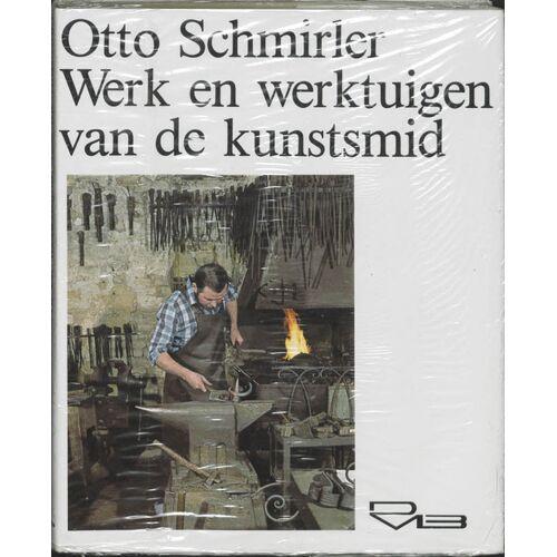 Werk en werktuigen van de kunstsmid - O. Schmirler (ISBN: 9789053413067)