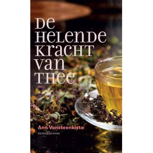 De helende kracht van thee - Ann Vansteenkiste (ISBN: 9789056156459)