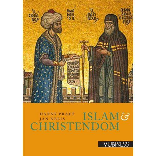 Islam & christendom - Danny Praet, Jan Nelis (ISBN: 9789057187223)