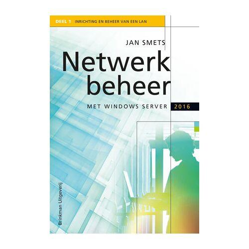 Netwerkbeheer met Windows Server 2016 en Windows 10 - Jan Smets (ISBN: 9789057523601)