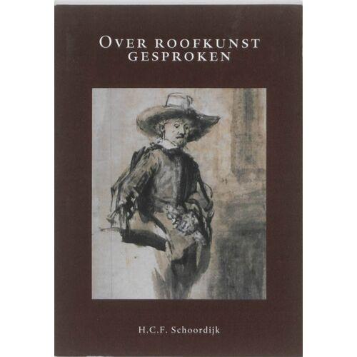 Over roofkunst gesproken - H.C.F. Schoordijk (ISBN: 9789058505262)