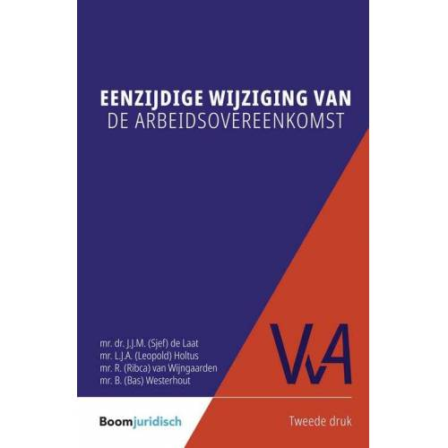 Eenzijdige wijziging van de arbeidsovereenkomst - Bas Westerhout (ISBN: 9789059317260)