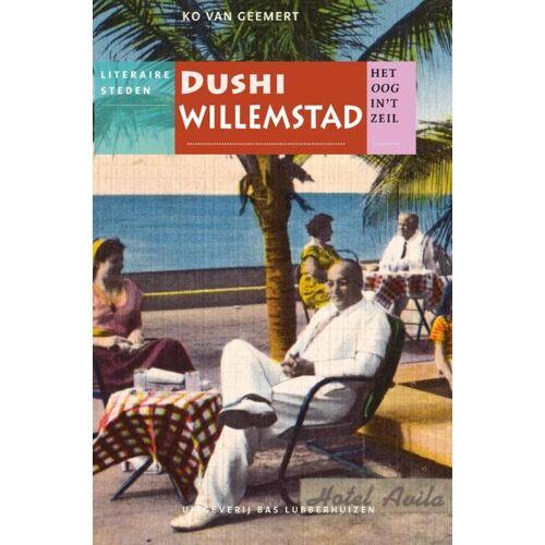 Dushi Willemstad - Het oog in 't zeil stedenreeks - Jan Brokken, Ko van Geemert (ISBN: 9789059373594)