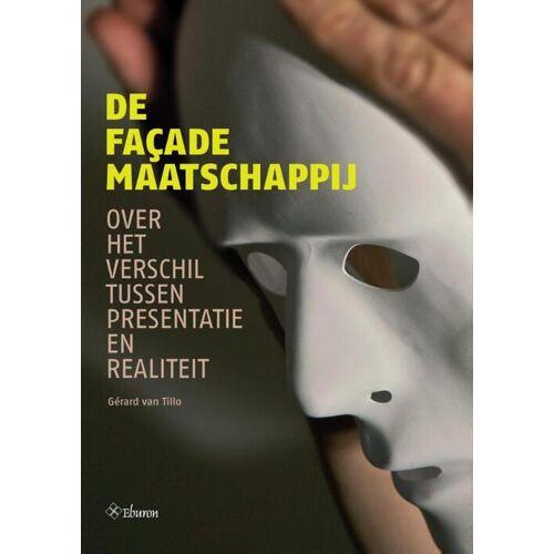 De facademaatschappij - Gérard van Tillo (ISBN: 9789059727472)