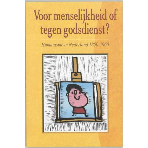 Voor menselijkheid of tegen godsdienst? - (ISBN: 9789065505897)