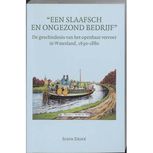 Een slaafsch en ongezond bedrijf - J. Dehe (ISBN: 9789065508539)