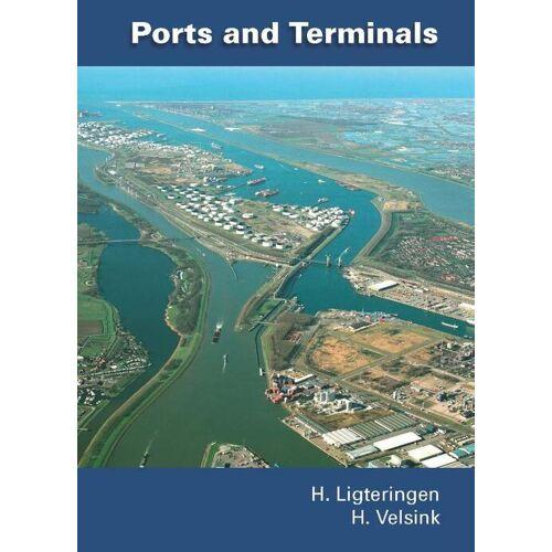 Ports and terminals - H. Ligteringen, H. Velsink (ISBN: 9789065623034)