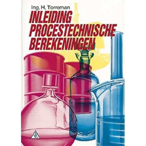 Inleiding procestechnische berekeningen - H. Torreman (ISBN: 9789066741829)