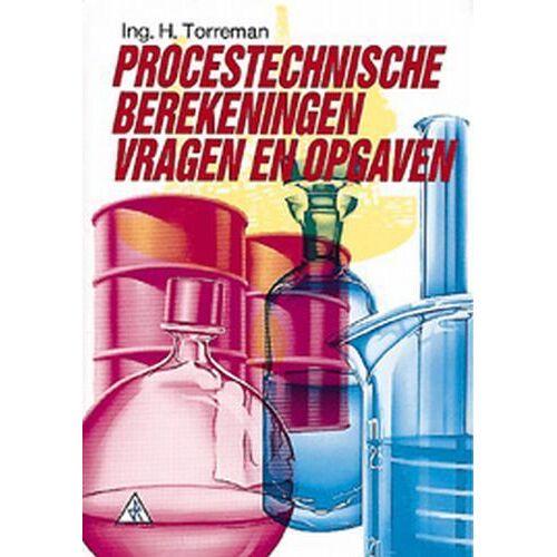 Procestechnische berekeningen - H. Torreman (ISBN: 9789066741966)