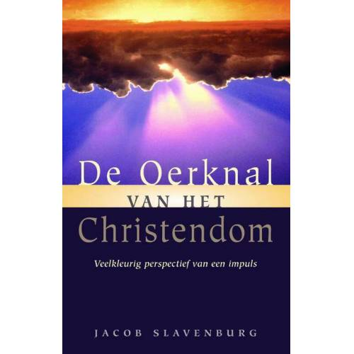 De oerknal van het christendom - Jacob Slavenburg (ISBN: 9789067322775)