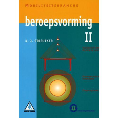 Beroepsvorming - K.J. Streutker (ISBN: 9789074365482)