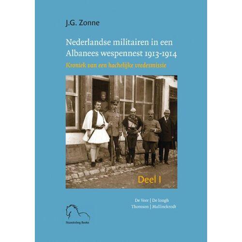 Nederlandse militairen in een Albanees wespennest 1913-1914 - Joep Zonne (ISBN: 9789076905310)