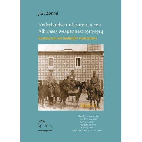 Nederlandse militairen in een Albanees wespennest 1913-1914 - Joep Zonne (ISBN: 9789076905327)