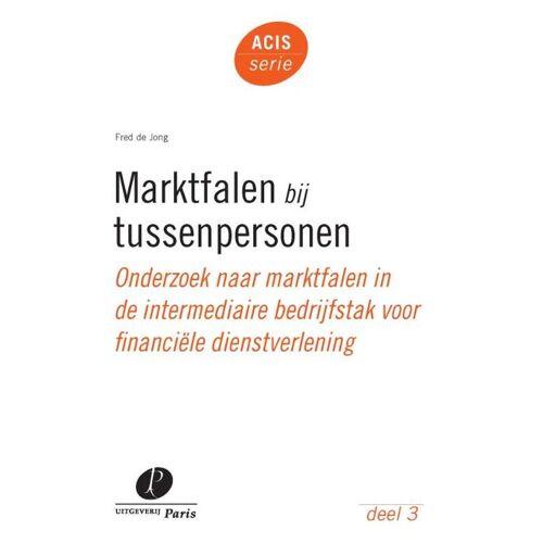 Marktfalen bij tussenpersonen - A.J. de Jong (ISBN: 9789077320976)