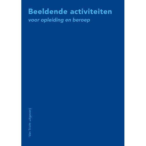 Beeldende activiteiten voor opleiding en beroep - S. Vrij (ISBN: 9789077822135)