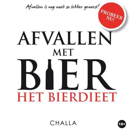 Afvallen met BIER - Het Bierdieet - Angelique M.R. Challa, Berend-Jan Challa (ISBN: 9789078169178)