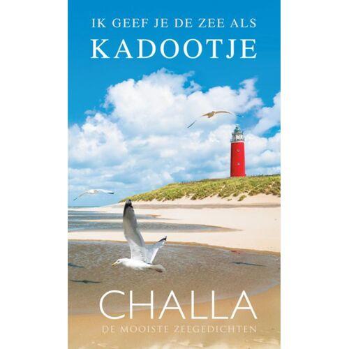 Ik geef je de zee als kadootje! - Berend-Jan Challa (ISBN: 9789078169314)